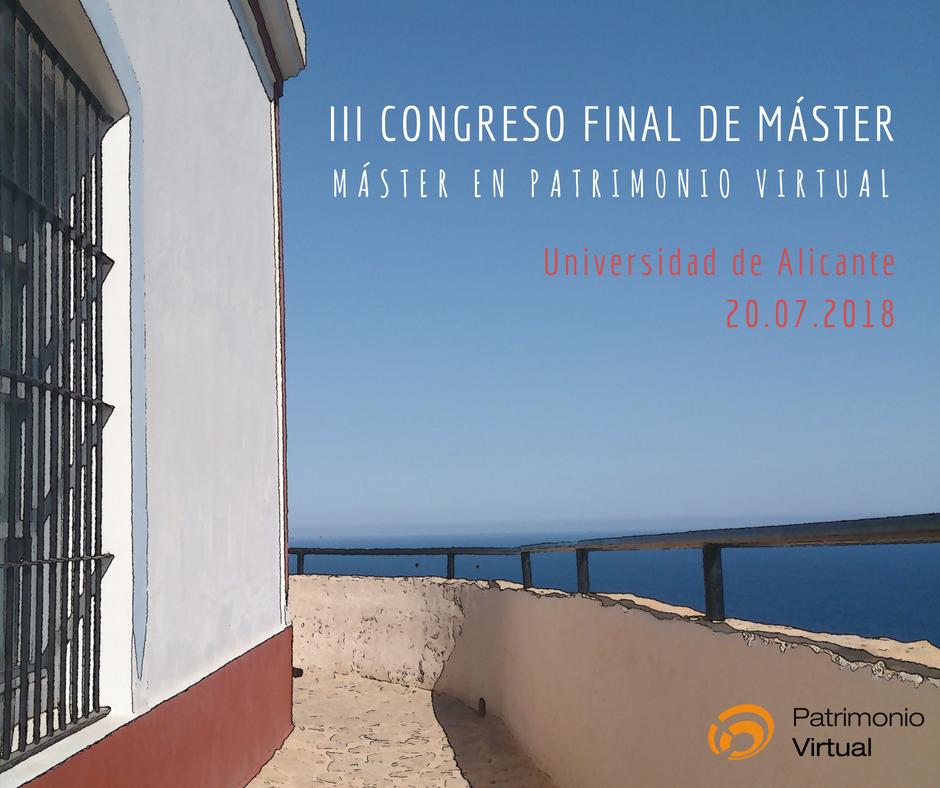 III Congreso Final de Máster en Patrimonio Virtual